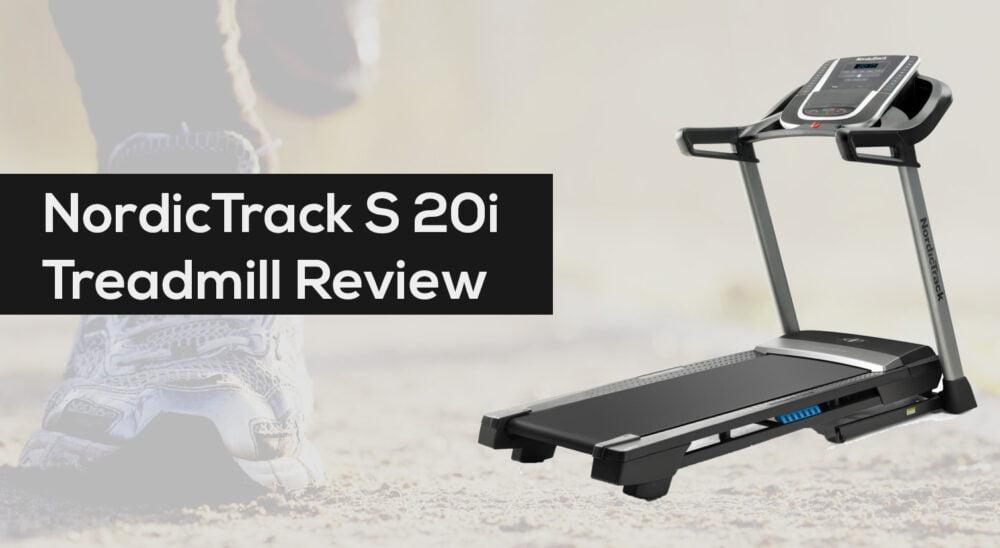 NordicTrack S 20i Treadmill Review