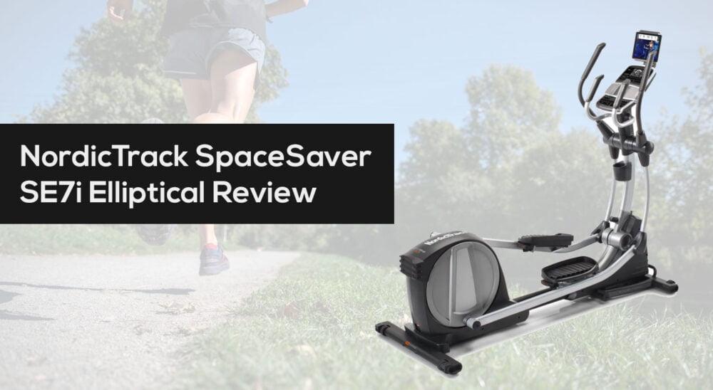 NordicTrack SpaceSaver SE7i Elliptical Review