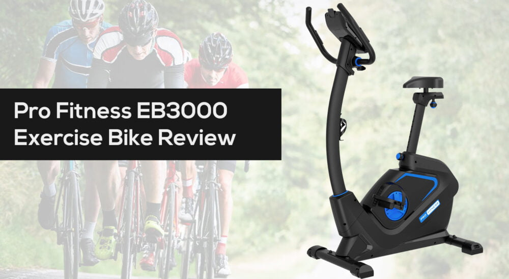 Pro Fitness EB3000 Exercise Bike Review