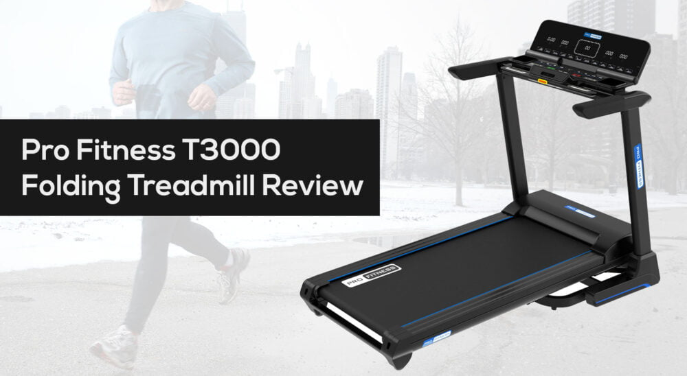 Pro Fitness T3000 folding treadmill review cheapest price