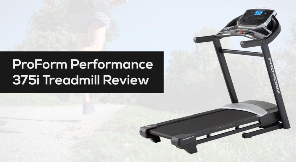 ProForm Performance 375i Treadmill Review