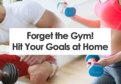 Forget the gym - workout at home